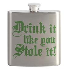 Drink it Like You Stole it Flask