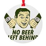 No Beer Left Behind Round Ornament