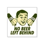 "No Beer Left Behind Square Sticker 3"" x 3"""