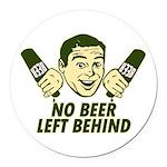 No Beer Left Behind Round Car Magnet