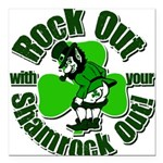 Rock Out With Your Shamrock Out Square Car Magnet