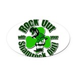 Rock Out With Your Shamrock Out Oval Car Magnet