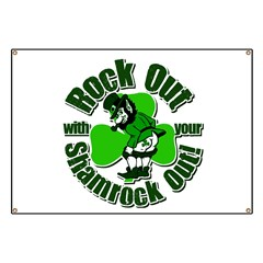 Rock Out With Your Shamrock Out Banner