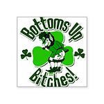 "Bottoms Up Bitches Leprechaun Square Sticker 3"" x"