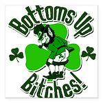 """Bottoms Up Bitches Leprechaun Square Car Magnet 3"""""""