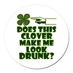 Does This Clover Make Me Look Drunk? Round Car Mag
