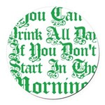 tilyoudrinkallday.png Round Car Magnet