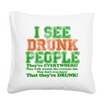 23465 I see DRUNK People dark.png Square Canvas Pi