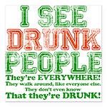 23465 I see DRUNK People dark.png Square Car Magne