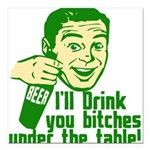 """Under the table3.png Square Car Magnet 3"""" x 3"""""""