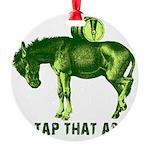 tapthatassgreendonkey.png Round Ornament