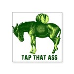 "tapthatassgreendonkey.png Square Sticker 3"" x 3"""