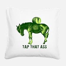 tapthatassgreendonkey.png Square Canvas Pillow