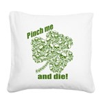 pinchdie12010.png Square Canvas Pillow