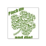 "pinchdie12010.png Square Sticker 3"" x 3"""