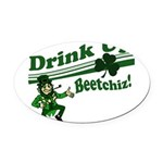 drink up beetchizWhite.png Oval Car Magnet