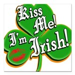 "KissMeImIrish6.png Square Car Magnet 3"" x 3"""
