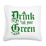 Drintilyergreen2dark.png Square Canvas Pillow