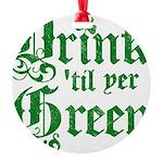 Drintilyergreen2dark.png Round Ornament