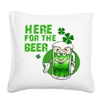 HERE FOR THE GREEN BEER DARK.png Square Canvas Pil