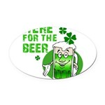 HERE FOR THE GREEN BEER DARK.png Oval Car Magnet