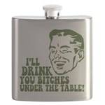 Drink You Bitches Under The T Flask