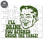 Drink You Bitches Under The T Puzzle