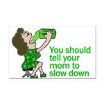 Tell Your Mom To Slow Down Rectangle Car Magnet