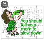 Tell Your Mom To Slow Down Puzzle
