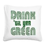 Drintilyergreendark.png Square Canvas Pillow