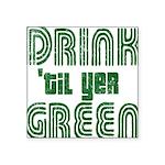 "Drintilyergreendark.png Square Sticker 3"" x 3"""