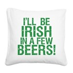 InAFewBeers.png Square Canvas Pillow