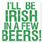 "InAFewBeers.png Square Car Magnet 3"" x 3"""