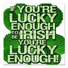 """luckyenoughclover.png Square Car Magnet 3"""" x 3"""""""