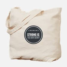Strong is the New Skinny Badge Tote Bag