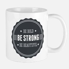 Bold, Strong, Beautiful Badge Mug