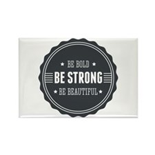 Bold, Strong, Beautiful Badge Rectangle Magnet