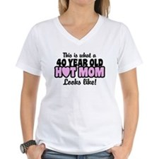 40 Year Old Hot Mom Shirt