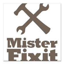 "Mister Fix It Mr. Fixit Square Car Magnet 3"" x 3"""