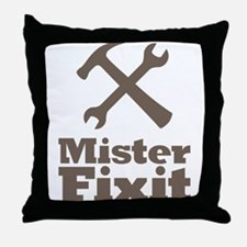 Mister Fix It Mr. Fixit Throw Pillow