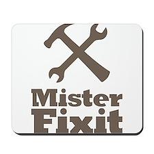 Mister Fix It Mr. Fixit Mousepad