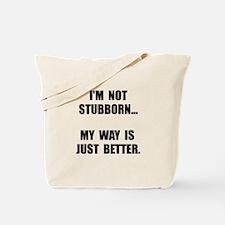Not Stubborn Tote Bag
