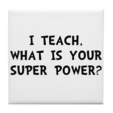 Teach Super Power Tile Coaster