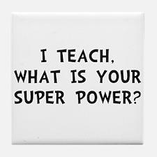 Teach Super Power Tile Coaster
