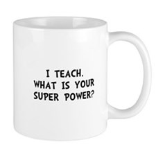 Teach Super Power Mug