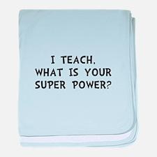 Teach Super Power baby blanket