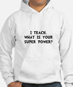 Teach Super Power Hoodie