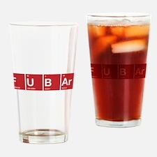 FUBAr Fd up beyond all repair Drinking Glass
