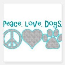 "peace love dogs Square Car Magnet 3"" x 3"""