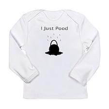 I Just Pood Long Sleeve Infant T-Shirt